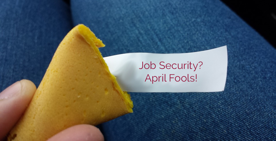 job security april fools