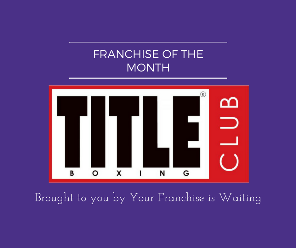 Franchise of the Month - TITLE Boxing Club