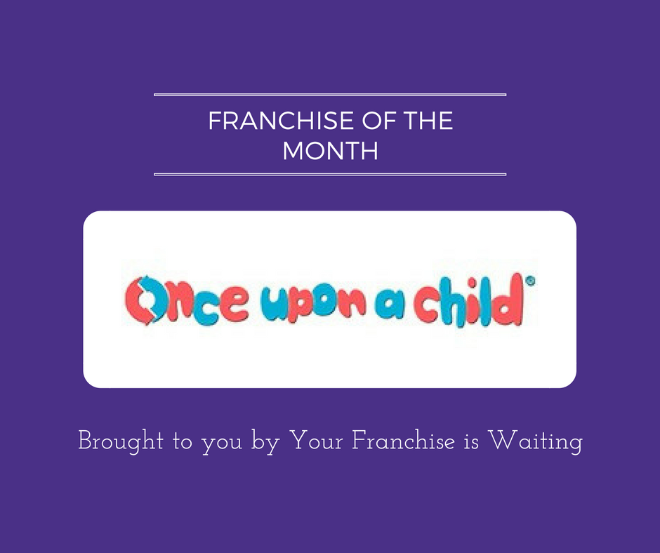 Franchise of the Month Once upon a child