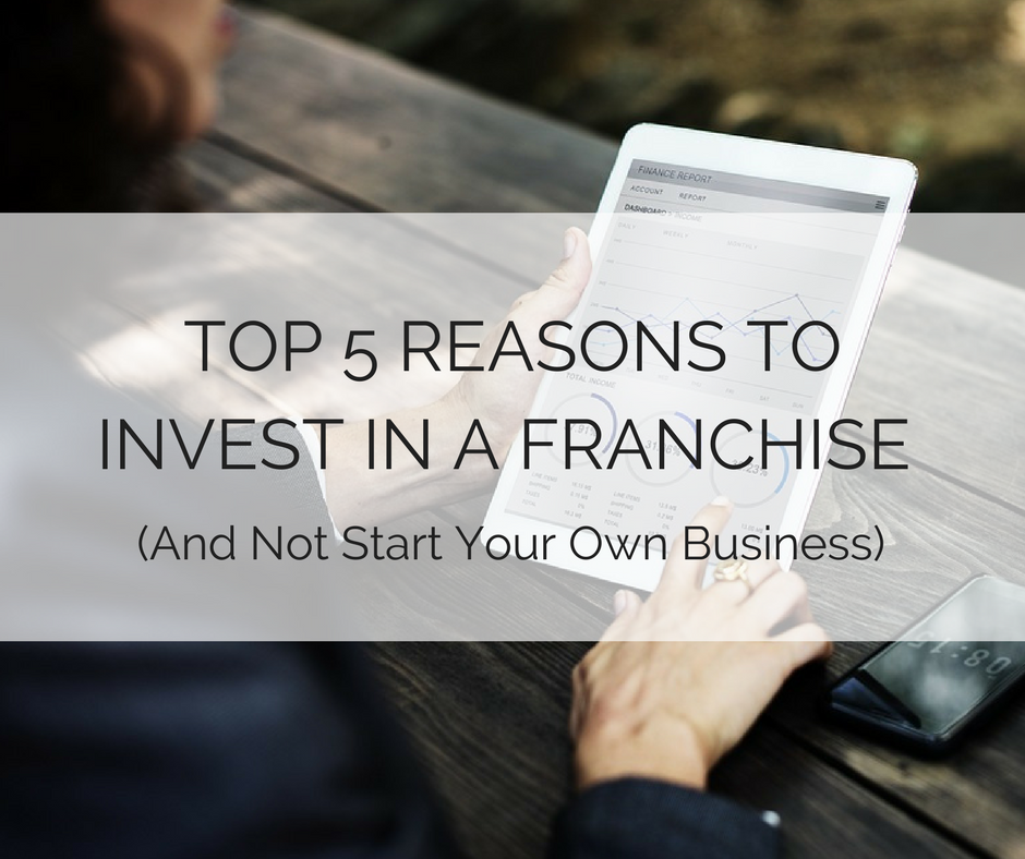 5 reasons to invest in a franchise (1)