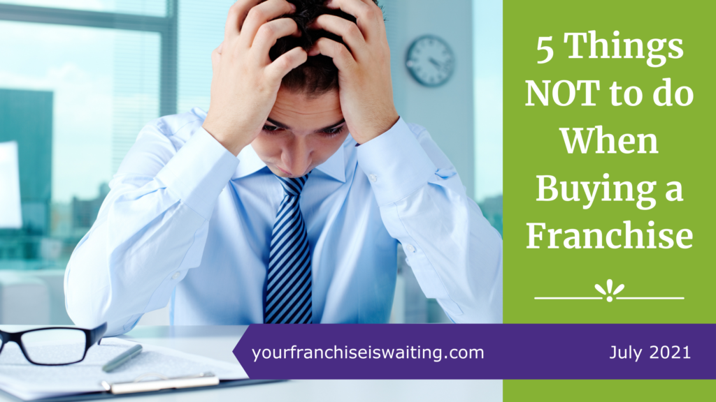 5 Things not to Do When Buying a Franchise