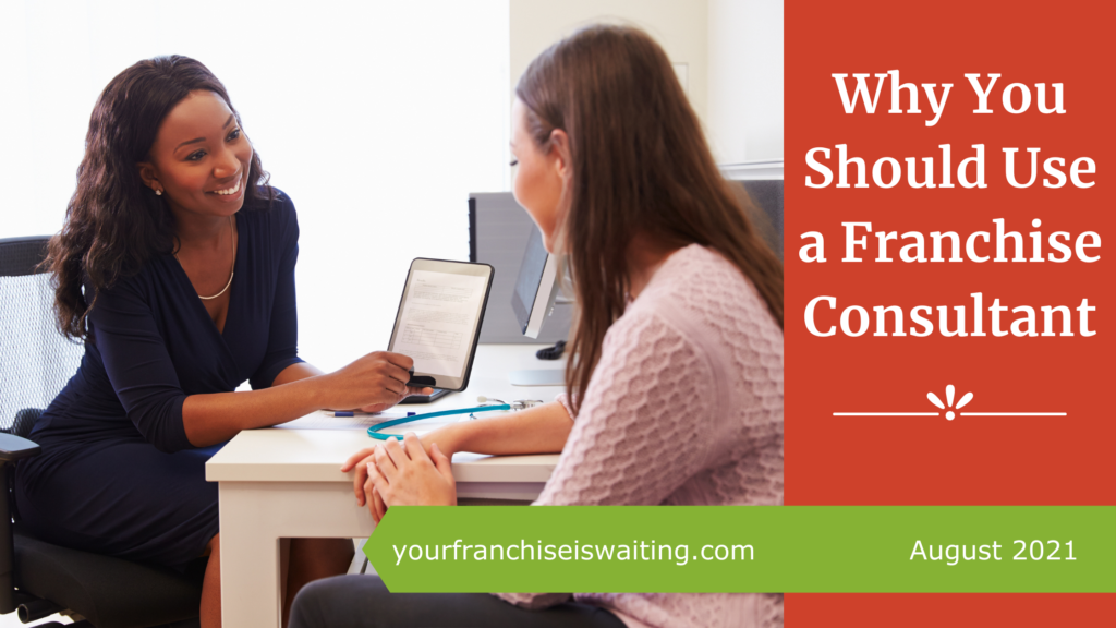 Why You Should Use a Franchise Consultant